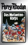 Das Mutanten-Korps - William Voltz