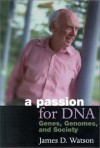 A Passion for DNA: Genes, Genomes, and Society - James D. Watson