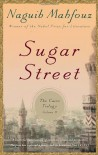 SUGAR STREET:  The Cairo Trilogy III - نجيب محفوظ