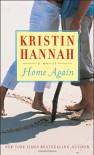 Home Again - Kristin Hannah