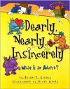 Dearly, Nearly, Insincerely: What Is an Adverb? - Brian P. Cleary, Brian Gable