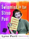 Swimming in the Steno Pool: A Retro Guide to Making It in the Office - Lynn Peril