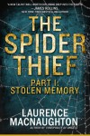 The Spider Thief, Part 1: Stolen Memory - Laurence MacNaughton