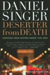 Deserter from Death: Dispatches from Western Europe 1950-2000 - Daniel Singer,  Howard Zinn