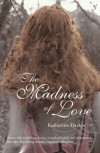 Madness of Love, The - Katharine Davies