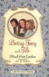 Betsy-Tacy and Tib  - Lois Lenski, Maud Hart Lovelace