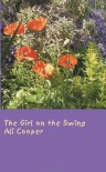 The Girl on the Swing - Ali Cooper