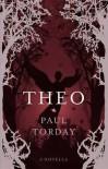 Theo: A Novella - Paul Torday