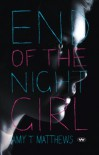End of the Night Girl - Amy T. Matthews
