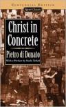 Christ in Concrete (Centennial Edition) - Pietro Di Donato, Studs Terkel, Fred L. Gardaphé