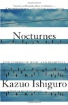Nocturnes: Five Stories of Music and Nightfall (Vintage International) - Kazuo Ishiguro