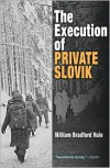 The Execution of Private Slovik - William Bradford Huie
