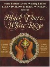 Black Thorn, White Rose - Ellen Datlow