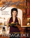 Skinny Italian: Eat It and Enjoy It - Live La Bella Vita and Look Great, Too! - Teresa Giudice