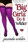 Big Girls Do It Wilder - Jasinda Wilder