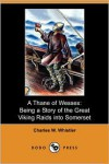 A Thane of Wessex: Being a Story of the Great Viking Raids into Somerset - Charles W. Whistler