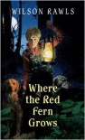 Where the Red Fern Grows: The Story of Two Dogs and a Boy - Wilson Rawls