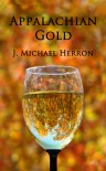 Appalachian Gold - J. Michael Herron