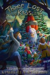 The Three Lost Kids & The Christmas Curse - Kimberly Kinrade