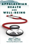 Appalachian Health and Well-Being - Robert L. Ludke, Phillip J. Obermiller, Richard A. Couto