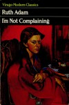 I'm Not Complaining - Ruth Adam