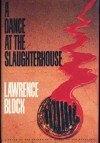 A Dance at the Slaughterhouse (Matthew Scudder Mysteries) - Lawrence Block
