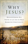 Why Jesus?: Rediscovering His Truth in an Age of  Mass Marketed Spirituality - Ravi Zacharias