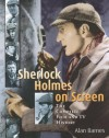 Sherlock Holmes on Screen: The Complete Film and TV History - Alan Barnes