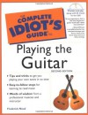 The Complete Idiot's Guide to Playing the Guitar [with CDROM] - Frederick Noad