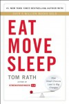 Eat Move Sleep: How Small Choices Lead to Big Changes - Tom Rath