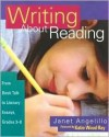 Writing About Reading: From Book Talk to Literary Essays, Grades 3-8 - Janet Angelillo