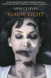 Blauw licht  - Ann Cleeves
