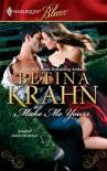 Make Me Yours (Harlequin Blaze, #479) - Betina Krahn