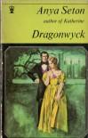 Dragonwyck - Anya Seton