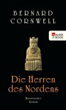 Die Herren des Nordens: Buch 3 (Die Uhtred-Serie) (German Edition) - Karolina Fell, Bernard Cornwell