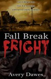 Fall Break Fright - Avery Dawes