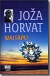 Waitapu - Joža Horvat