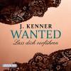 Lass dich verführen (Wanted 1) - J. Kenner, Christiane Marx, Deutschland Random House Audio