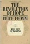 The Revolution of Hope: Toward a Humanized Technology - Erich Fromm