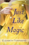 Just Like Magic - Elizabeth  Townsend