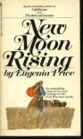 New Moon Rising  - Eugenia Price