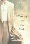 Walking into the Night -