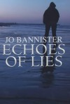 Echoes of Lies (A& B Crime) - Jo Bannister
