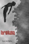 Broken - Susan Jane Bigelow