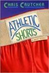 Athletic Shorts - Chris Crutcher
