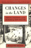 Changes in the Land: Indians, Colonists, and the Ecology of New England - William Cronon, Tere LoPrete, John Demos