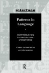 Patterns in Language: An Introduction to Language and Literary Style - Joanna Thornborrow, Shan Wareing