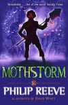 Mothstorm  - Philip Reeve, David Wyatt
