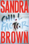 Chill Factor : A Novel - Sandra Brown
