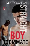Straight Boy Roommate - Kev Troughton